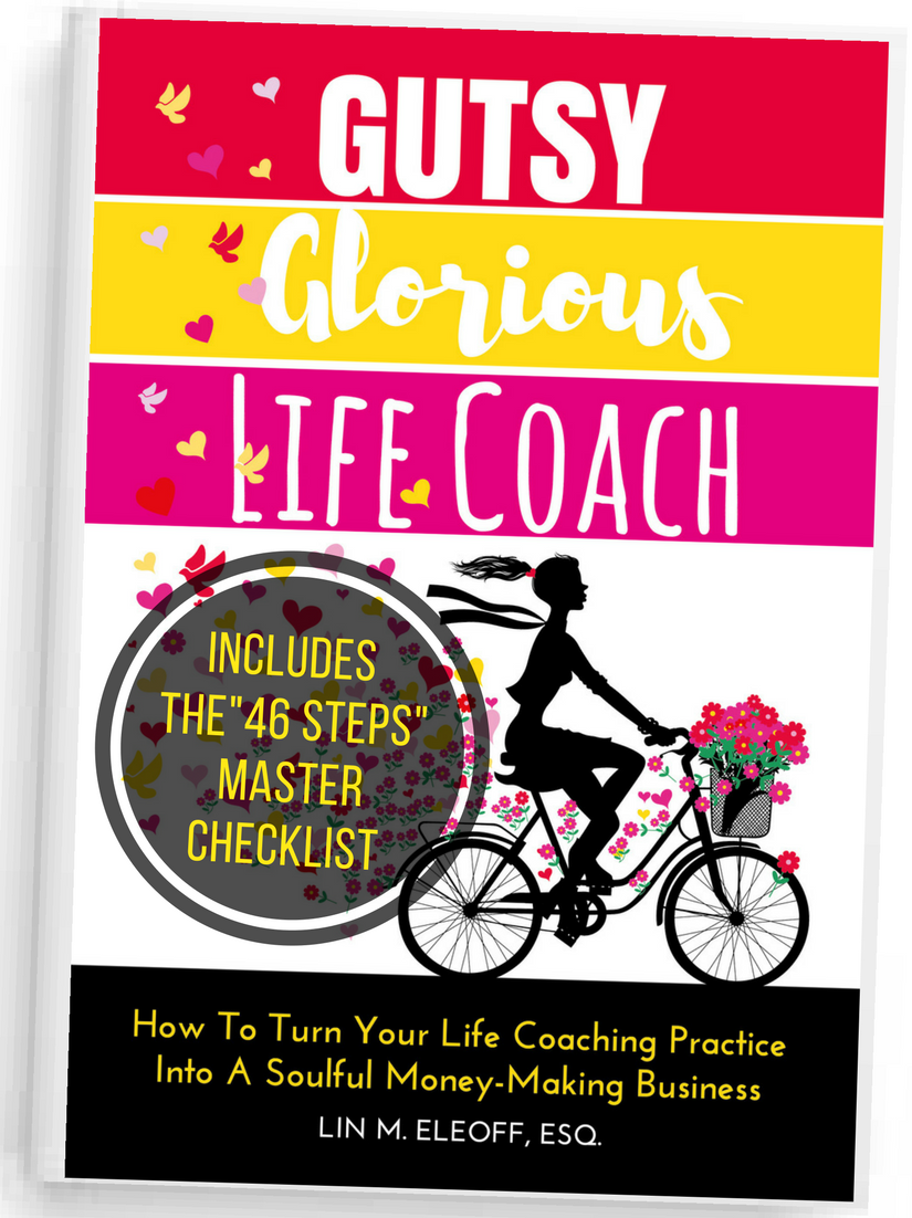 Gutsy Glorious Life Coach 46 STEPS by Lin Eleoff
