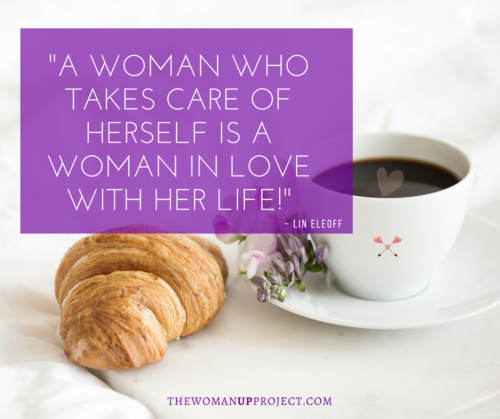 A WOMAN WHO TAKES CARE OF HERSELF is actualizing your self